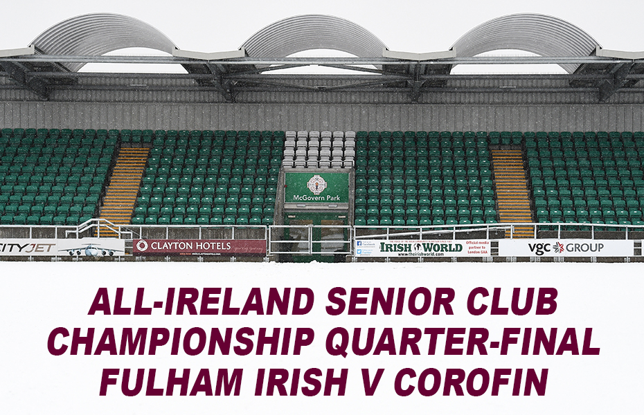 Corofin v Fulham Irish refixed for January 21st in London